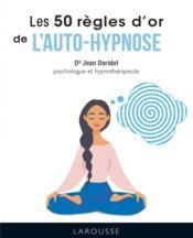 Les 50 règles d'or de l'auto-hypnose - Couverture - Format classique