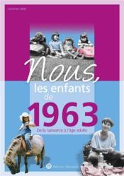 Nous, les enfants de ; 1963 ; de la naissance à l'âge adulte - Couverture - Format classique