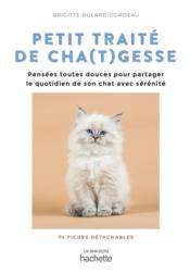 Petit traité de cha(t)gesses ; pensées toutes douces pour partager le quotidien de son chat avec sérénité - Couverture - Format classique
