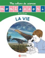 L'histoire de la vie ; mon cahier de sciences - Couverture - Format classique