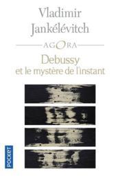 Debussy et le mystère de l'instant - Couverture - Format classique