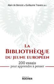 La bibliothèque du jeune Européen ; 200 essais pour apprendre à penser - Couverture - Format classique