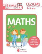 Les petits prodiges ; maths ; CE2/CM1 ; 8/9 ans - Couverture - Format classique
