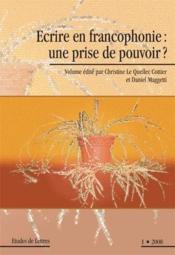 ETUDES DE LETTRES N.279 ; écrire en francophonie : une prise de pouvoir ? - Couverture - Format classique