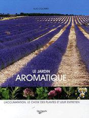 Le jardin aromatique ; l'acclimatation, le choix des plantes et leur entretien - Couverture - Format classique