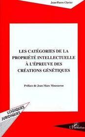 Les Categories De La Propriete Intellectuelle A L'Epreuve Des Creations Genetiques - Intérieur - Format classique