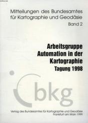 Mitteilungen Des Bundesamtes Fur Kartographie Und Geodasie, Band 2, Arbeitsgruppe Automation In Der Kartographie, Tagung 1998 - Couverture - Format classique