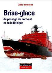 Brise-glace ; de la route du nord et de la mer baltique - Couverture - Format classique