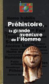 Préhistoire, la grande aventure de l'homme - Couverture - Format classique