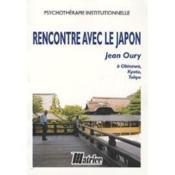 Rencontre Avec Le Japon. Jean Oury A Okinawa, Kyoto, Tokyo - Couverture - Format classique