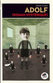 Adolf ; roman hystérique - Couverture - Format classique