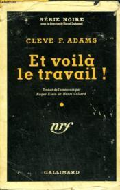 Et Voila Le Travail ! ( The Private Eye ). Collection : Serie Noire Avec Jaquette N° 124 - Couverture - Format classique