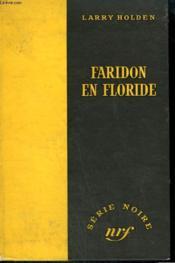 Faridon En Floride. ( Hide-Out). Collection : Serie Noire Sans Jaquette N° 219 - Couverture - Format classique