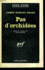 Pas D'Orchidees. Collection : Serie Noire N° 719 - Couverture - Format classique