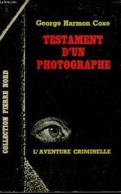 Testament D'Un Photographe. Collection L'Aventure Criminelle N° 197 - Couverture - Format classique