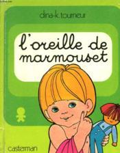 L'Oreille De Marmouset / Marmouset Se Leve - Couverture - Format classique