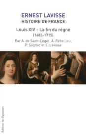 Histoire de France de Lavisse t.15 ; Louis XIV et la fin du règne (1684-1715) - Couverture - Format classique