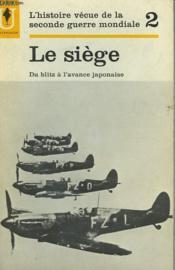 L'Histoire Vecue De La Seconde Guerre Mondiale - Tome 2 - Le Siege - Couverture - Format classique
