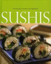 Sushis ; savoureuses recettes à la japonaise - Intérieur - Format classique