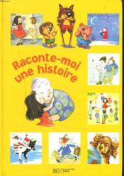 Raconte Moi Une Histoire - Couverture - Format classique