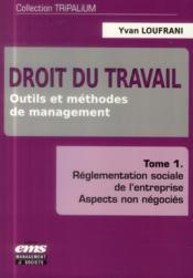 Droit du travail t.1 ; outils et méthodes de management - Couverture - Format classique