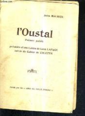 L'Oustal - Poemes Patois Precedes D'Une Lettre De Leon Lafage Suivis Du Cahier De Colette. - Couverture - Format classique