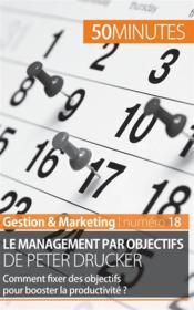 Le management par objectifs de Peter Drucker ; comment fixer des objectifs pour booster la productivité ? - Couverture - Format classique
