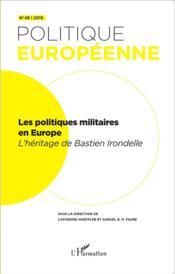 Revue Politique Europeenne T.48 ; Les Politiques Militaires En Europe ; L'Héritage De Bastien Irondelle - Couverture - Format classique