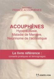 Acouphènes ; hyperacousie, maladie de Menière, neurinome de l ...
