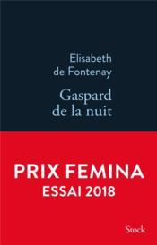 Gaspard de la nuit ; autobiographie de mon frère - Couverture - Format classique