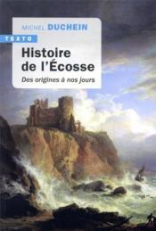 Histoire de l'Ecosse ; des origines à nos jours - Couverture - Format classique