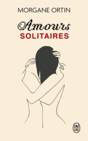 Amours solitaires - Couverture - Format classique