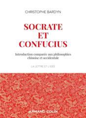 Socrate et Confucius ; introduction comparée aux philosophies chinoises et occidentales - Couverture - Format classique