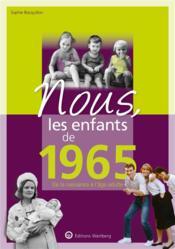 Nous, les enfants de ; 1965 ; de la naissance à l'âge adulte - Couverture - Format classique