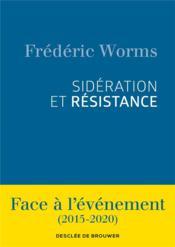 Sidération et résistance ; face à l'événement (2015-2020) - Couverture - Format classique