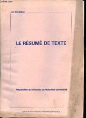 Le résumé de texte - Préparation au concours de rédacteur communal - Seconde édition entièrement refondue. - Couverture - Format classique