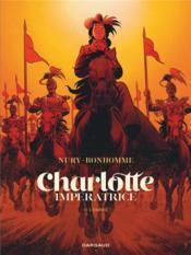Charlotte Impératrice T.2 ; l'Empire - Couverture - Format classique