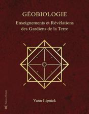 Géobiologie, enseignements et révélations des gardiens de la terre - Couverture - Format classique