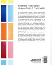 Maîtriser le mélange des couleurs à l'aquarelle - 4ème de couverture - Format classique
