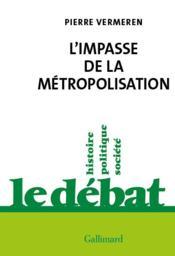 L'impasse de la métropolisation - Couverture - Format classique