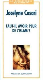 Faut-il avoir peur de l'Islam ? - Couverture - Format classique