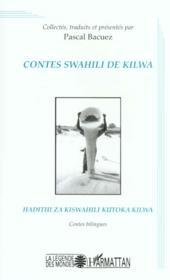 Contes Swahili De Kilwa ; Hadithi Za Kiswahili Kutoka Kilwa - Couverture - Format classique