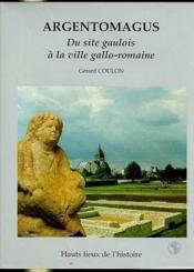 Argentomagus - Une Ville Galloromaine De Tradition Gauloise - Couverture - Format classique