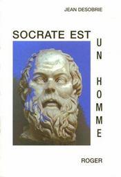 Socrate Est Un Homme : Essai - Intérieur - Format classique