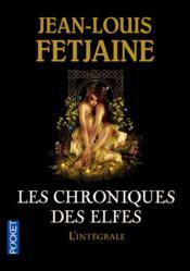 Les chroniques des elfes ; intégrale - Couverture - Format classique