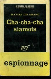 Cha-Cha-Cha- Siamois. Collection : Serie Noire N° 721 - Couverture - Format classique