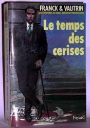 Les Aventures De Boro, Reporter Photographe. Tome 2 : Le Temps Des Cerises. - Couverture - Format classique