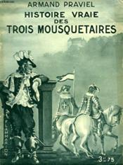 Histoire Vraie Des Trois Mousquetaires. Collection : Hier Et Aujourd'Hui. - Couverture - Format classique