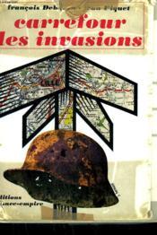 Carrefour Des Invasions. - Couverture - Format classique