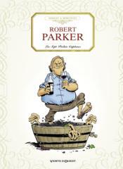 La trilogie bordelaise T.1 ; Robert Parker, les sept péchés capiteux - Couverture - Format classique